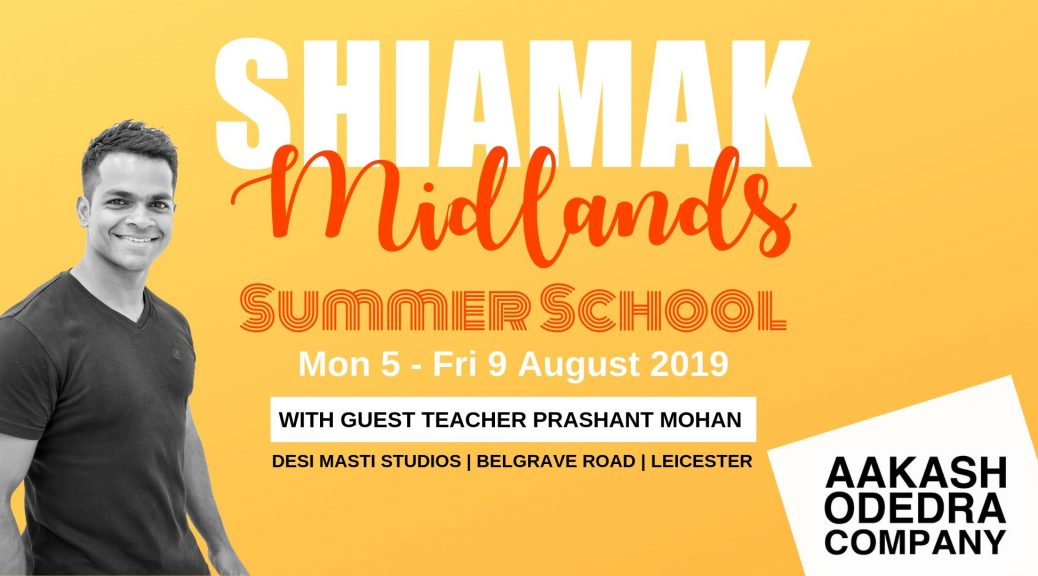 Artwork including the following text: Shiamak Midlands Summer School Mon 5 - Fri 9 August 2019 with guest teacher Prashant Mohan Desi Masti Studios, Belgrave Road, Leicester alongside the Aakash Odedra Company logo and a black and white image of Prashant Mohan
